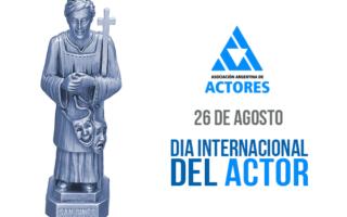 26 DE AGOSTO: DÍA INTERNACIONAL DEL ACTOR